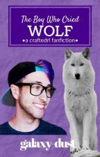 The Boy Who Cried Wolf •a craftedrl fanfiction• by BlueViolet_Huskies