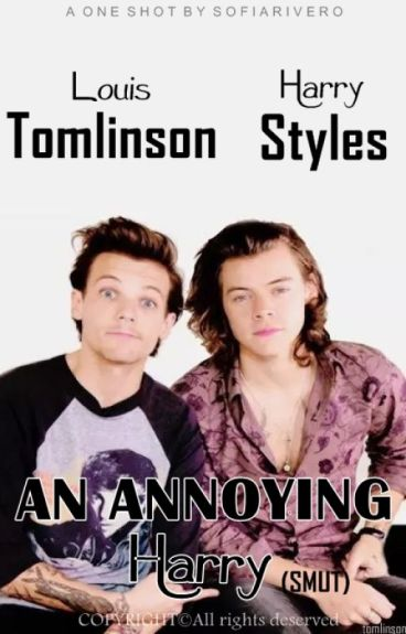 An annoying Harry - Larry Stylinson OS (SMUT)
