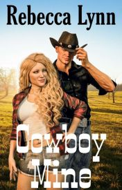 Cowboy Mine (3B Ranch Series) Book 1 by _Becca_Lynn__