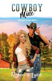 Cowboy Mine (3B Ranch Series) Book 1 by _Becca_Lynn__
