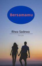Bersamamu by RheaSadewa