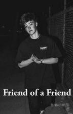 Friend of a Friend (Zach Herron x reader) by whaleyboy_98