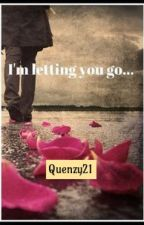 I'm letting you go... by Quenzy21