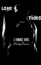 Love Tides(A Romance Novel)  by LadyGaara