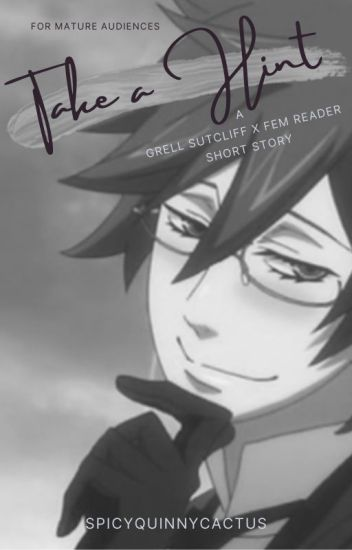 Take a Hint (Grell x Reader)