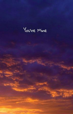 You're Mine by jay1967