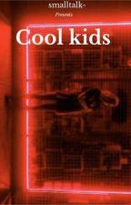 Cool Kids    Lashton by fuckboyphan