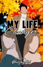 My Life Changer by NutzkyZel