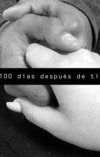 100 dias despues de ti by smthingcul