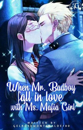 When Mr. Badboy fall inlove with Ms. Mafia Girl (On-Going) by SoulInDark18