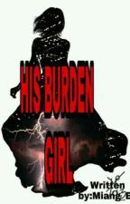 HIS BURDEN GIRL by Miang_EM