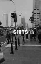 Shits by miloodinginnn