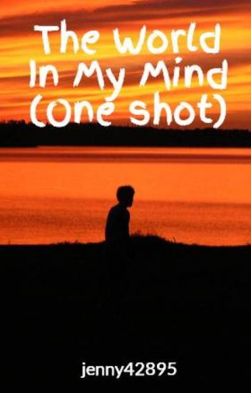 The World In My Mind (One shot)