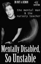 NEEDS MAJOR EDITING- Mentally Disabled, So Unstable (5sos Cake AU) (boyxboy) by im-not-a-demon