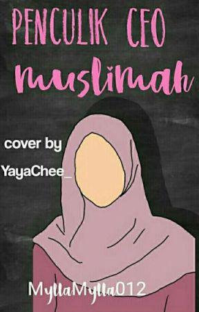 Penculik Ceo Muslimah [COMPLETED] by Miillaa29