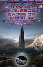 The 2019 Tevun-Krus Wholesome Badge of Merit in Science Fiction Awards [JUDGING] by LayethTheSmackDown
