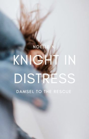 Knight In Distress ✓