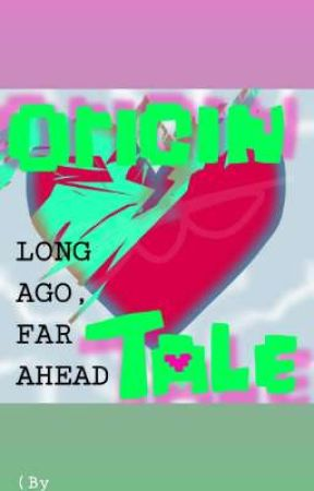 {OriginTale} Long Ago, Far Ahead by Elil_Waz_Here