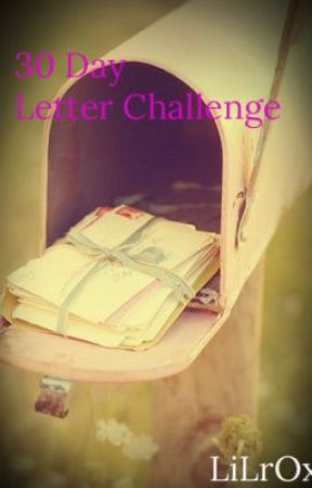 30 Day Letter Challenge by LiLrOx