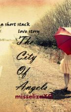 The City of Angels - short stack fanfic by misselizaXO