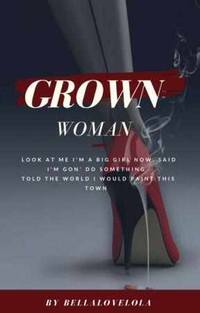 Grown Women by BellaLoveLola