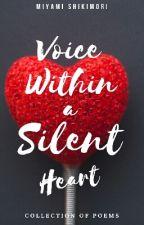 Voice Within a Silent Heart by MiyamiShikimori