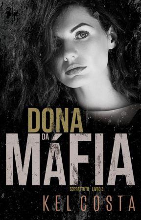 Dona da Máfia - SOPRATUTTO LIVRO 3 by KelCosta