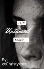 The Untamed Luna by xxchristyxoxo