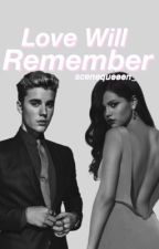 Love will remember by scenequeeen_