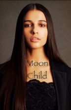 Moon Child ✶ Embry call(COMING SOON) by -Perfectcall