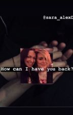 How can I have you back? (Taylor Schilling and Alex Vause story) by sara_d_00