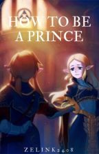 How To Be a Prince by Zelink2408