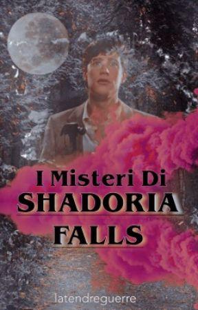 I Misteri di Shadoria Falls by LionConway