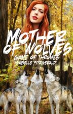 Mother of Wolves (Game of Thrones) by winter-queens
