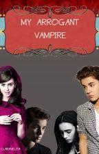 My Arrogant Vampire by thebieberslay