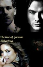 The live of Jasmin Mikaelson by Issabellaaa18