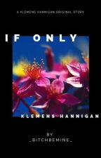 If Only →Klemens Hannigan  by _BITCHBEMINE_