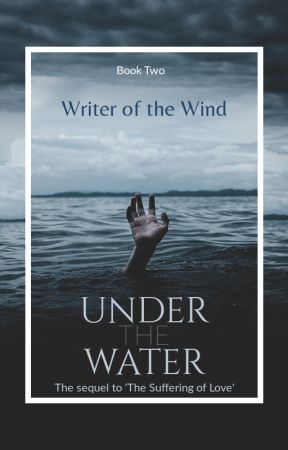 Under The Water - Book Two (The Suffering of Love Sequel) - GxG, LGBTQ by Writer_of_the_Wind