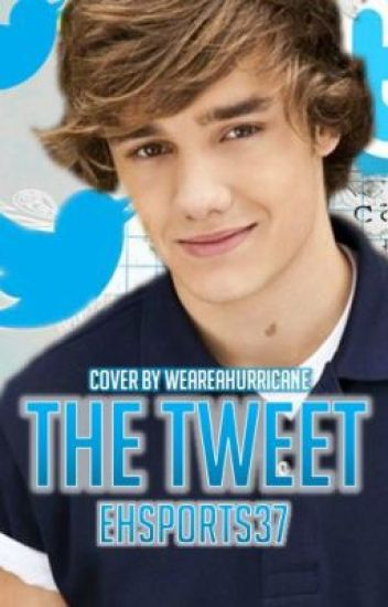 The Tweet (A Liam Payne Fan Fic)