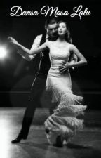 Dansa Masa Lalu by RheinFathia