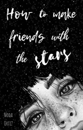 How to make friends with the stars. by Nodaxi