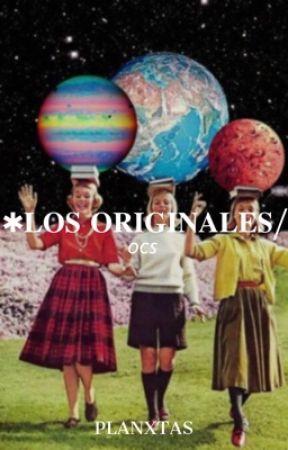 LOS ORIGINALES - ᵒᶜˢ by PLANXTAS