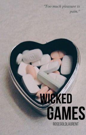 Wicked Games by rosegoldlaurent