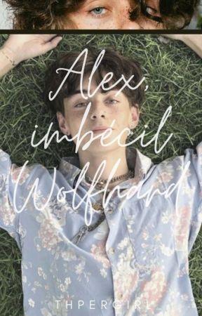 """Alex, imbécil, Wolfhard /secuela de """"Casada con un idiota"""" by ThPerGirl"""