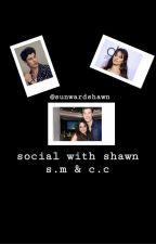 social with shawn - s.m & c.c by sunwardshawn