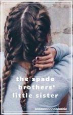 the spade brothers' little sister by annnnnnnnnnnnnie