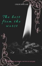 The Best From The Worst by ChloeSinclair2