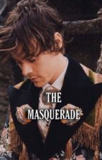 The Masquerade • H.S by harrysdimpless94