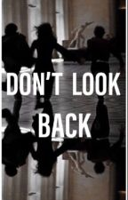 Don't Look Back  by satansavocado