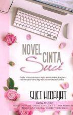NOVEL CINTA SUCI (SPECIAL EDITION) by NovelisSuciHidayat